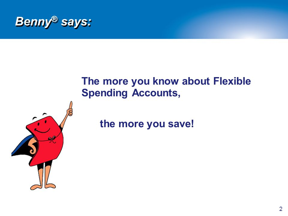 Benny® says: the more you save!