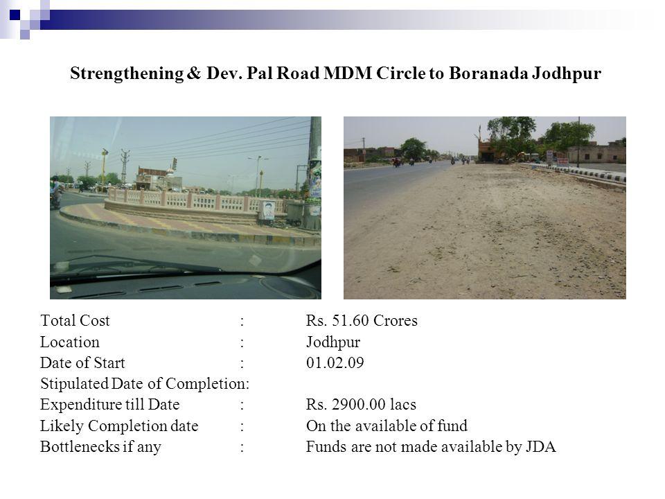 Strengthening & Dev. Pal Road MDM Circle to Boranada Jodhpur