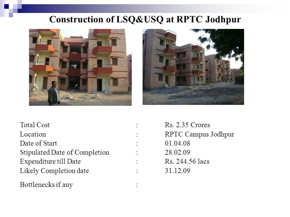 Construction of LSQ&USQ at RPTC Jodhpur