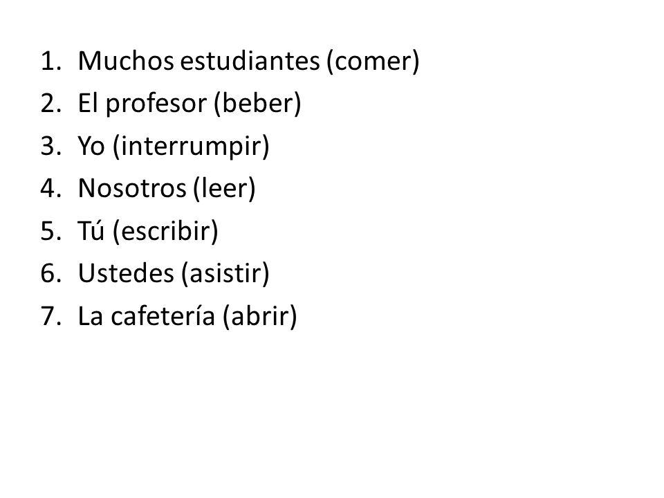 Muchos estudiantes (comer)
