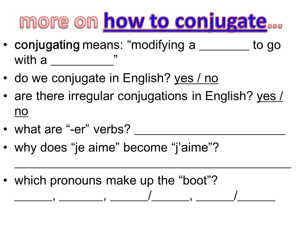 more on how to conjugate…