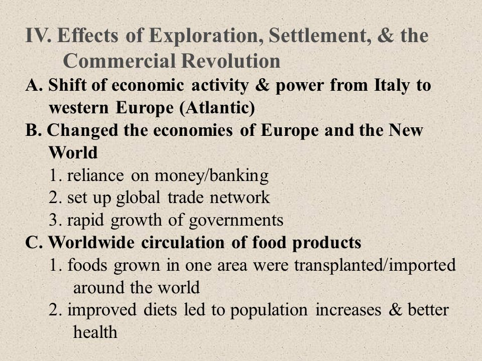 IV. Effects of Exploration, Settlement, & the Commercial Revolution