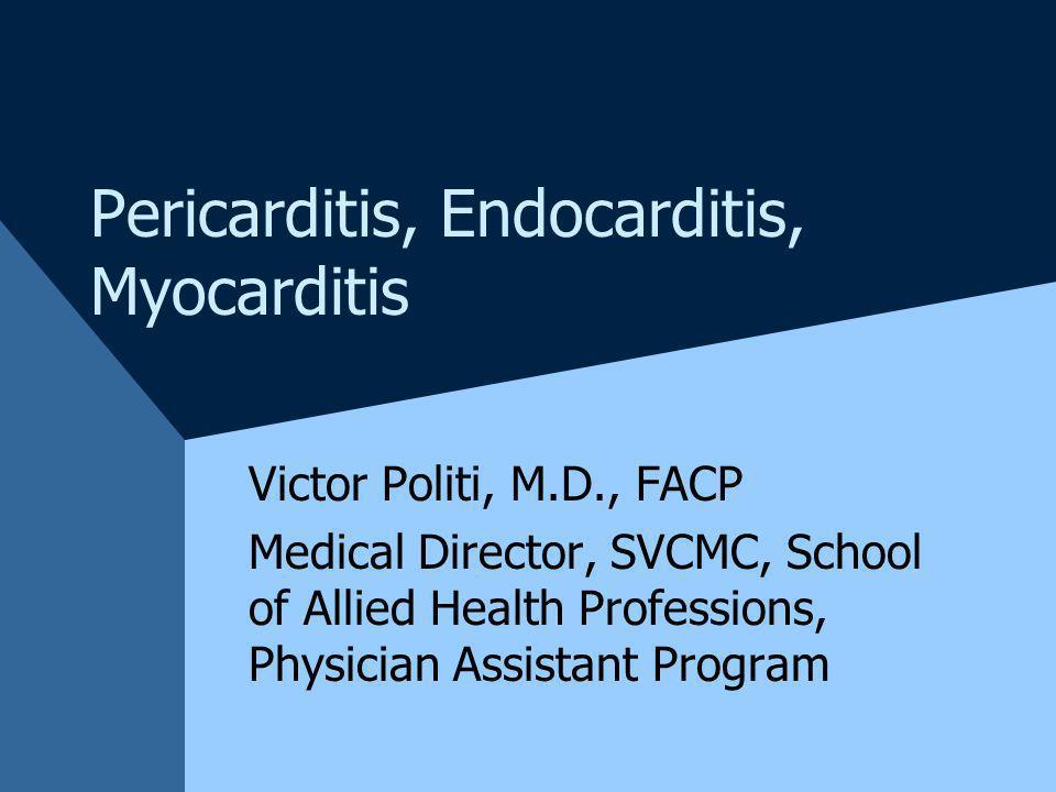 Pericarditis, Endocarditis, Myocarditis