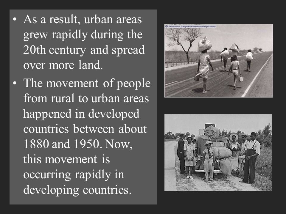 As a result, urban areas grew rapidly during the 20th century and spread over more land.