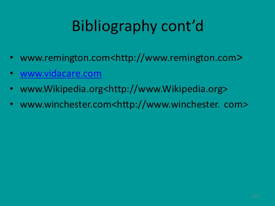 Bibliography cont'd www.remington.com<http://www.remington.com>