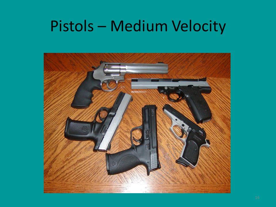 Pistols – Medium Velocity