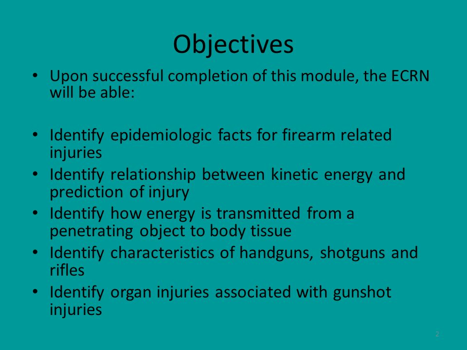 Objectives Identify epidemiologic facts for firearm related injuries