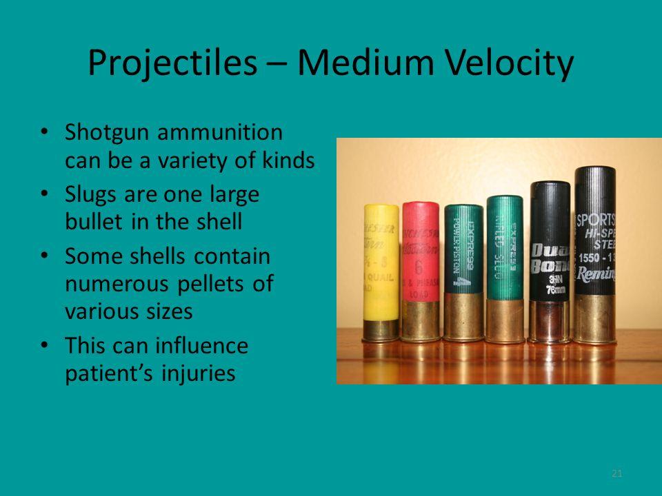 Projectiles – Medium Velocity