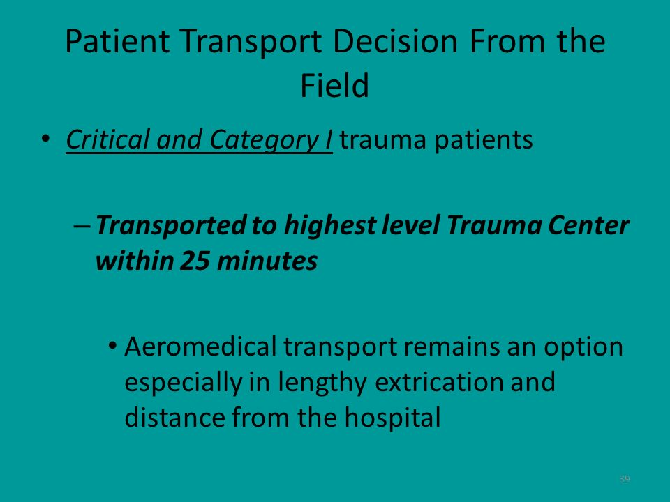 Patient Transport Decision From the Field
