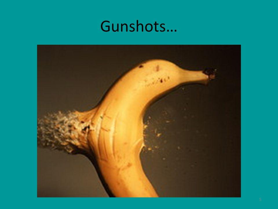 Gunshots…