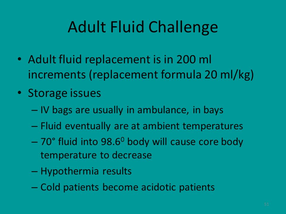 Adult Fluid Challenge Adult fluid replacement is in 200 ml increments (replacement formula 20 ml/kg)