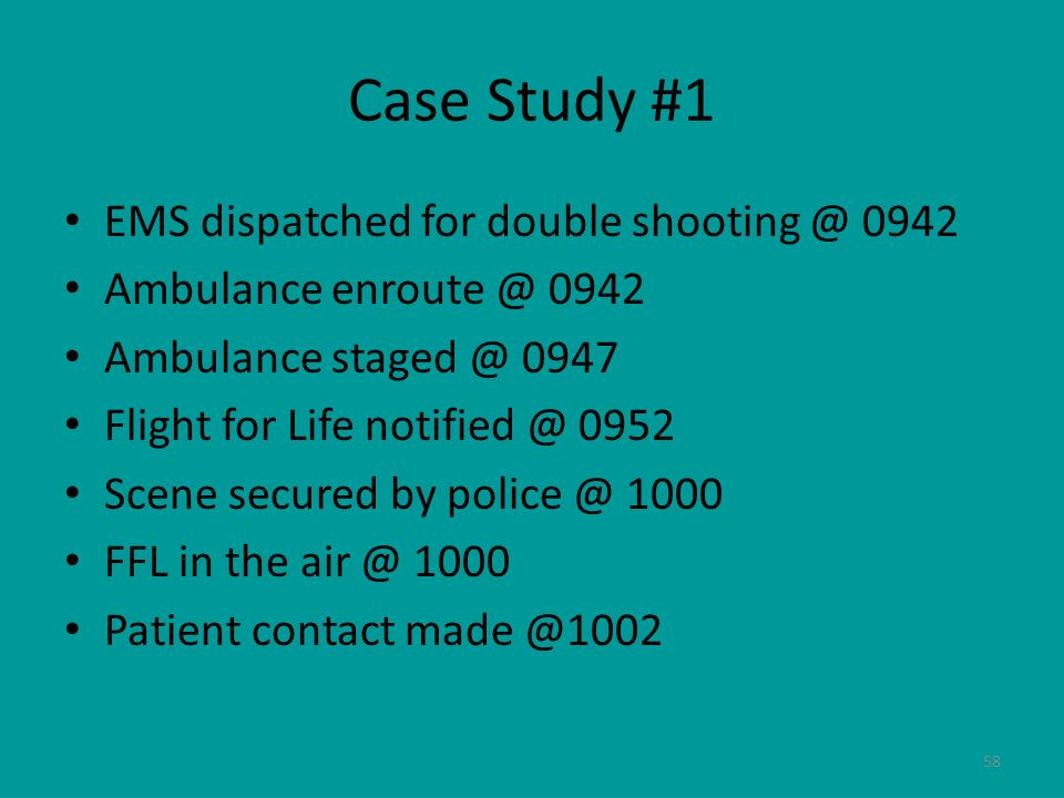 Case Study #1 EMS dispatched for double shooting @ 0942