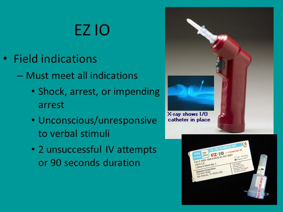EZ IO Field indications Must meet all indications