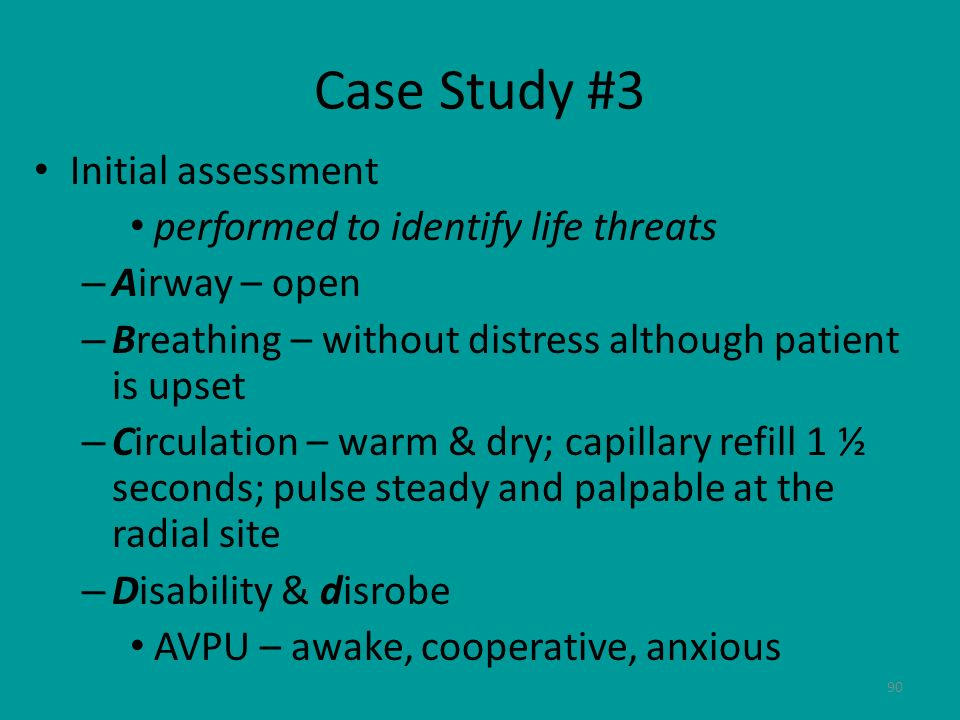 Case Study #3 Initial assessment performed to identify life threats