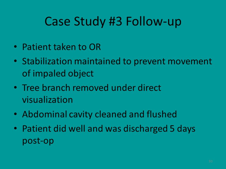 Case Study #3 Follow-up Patient taken to OR