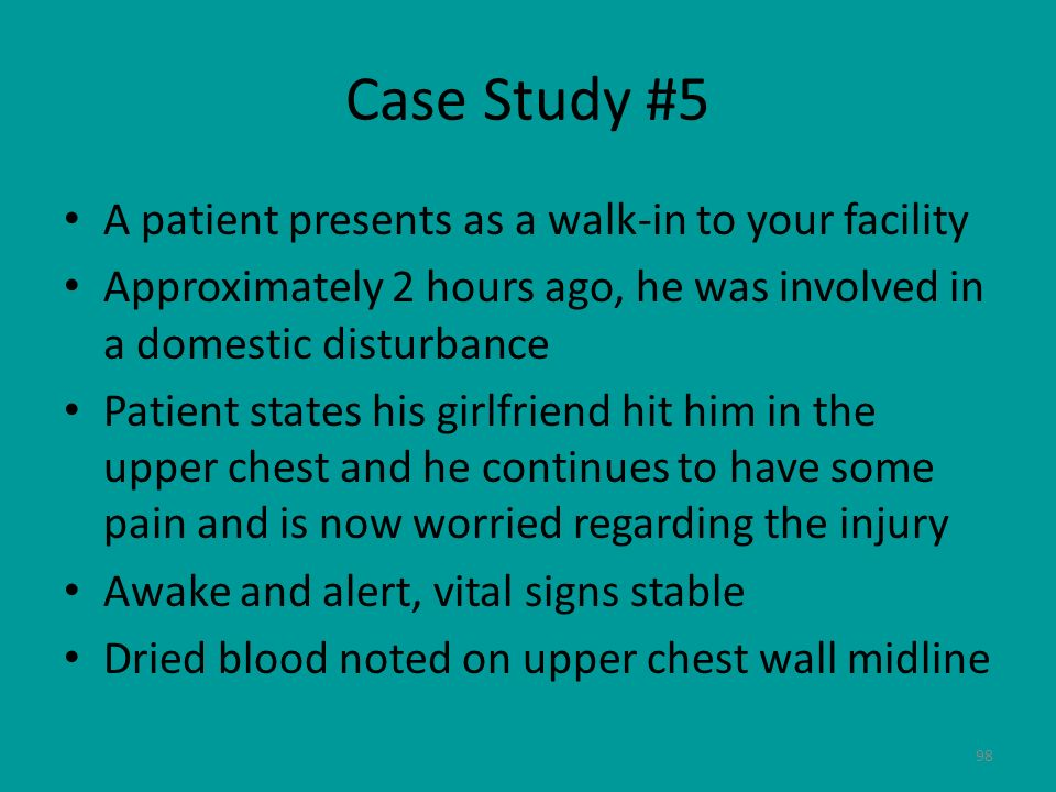 Case Study #5 A patient presents as a walk-in to your facility