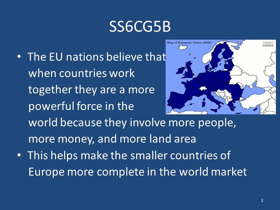 SS6CG5B The EU nations believe that when countries work