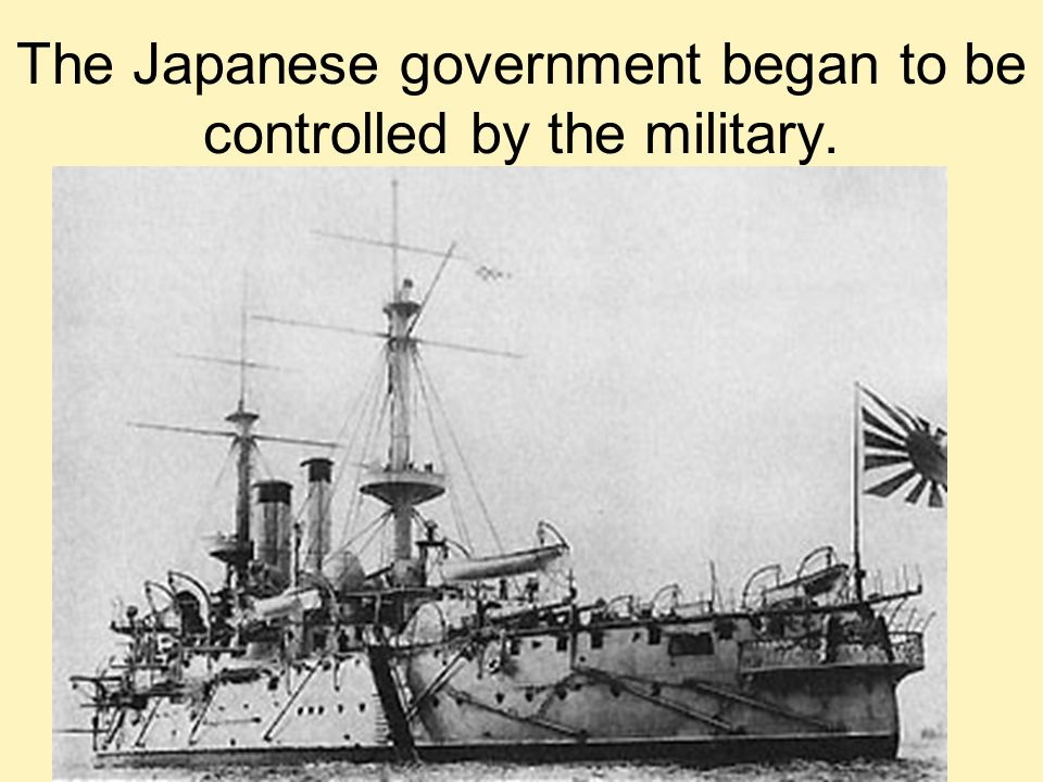The Japanese government began to be controlled by the military.