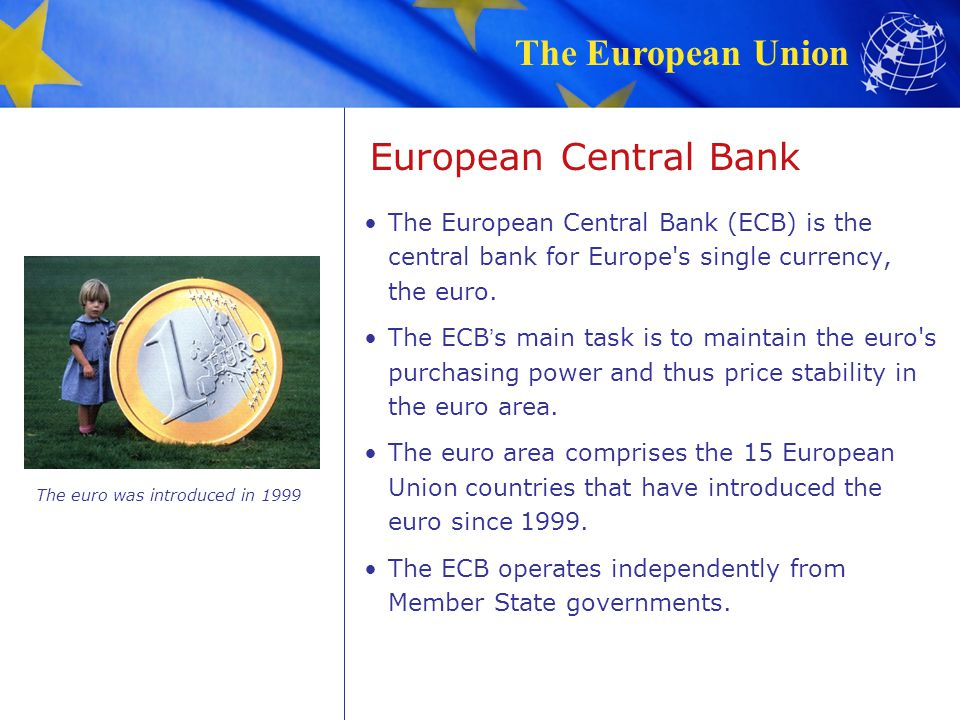The euro was introduced in 1999