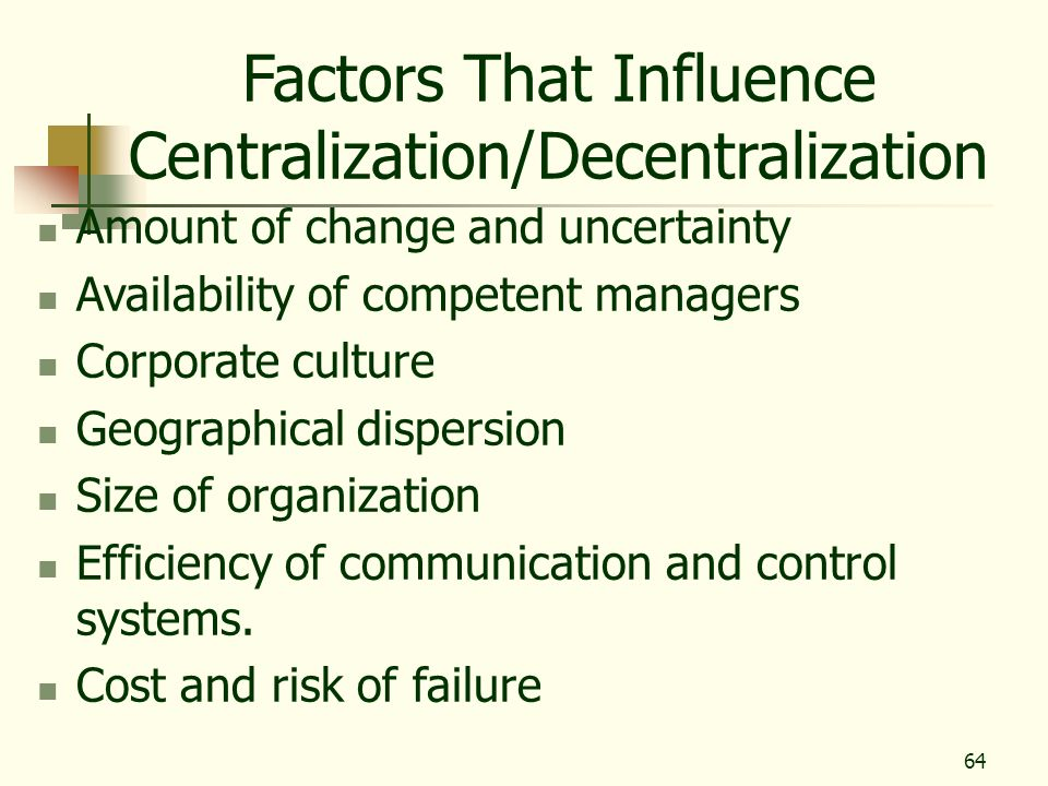 Factors That Influence Centralization/Decentralization