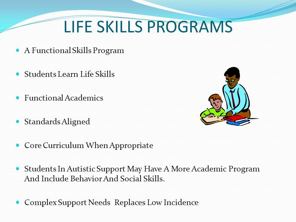 LIFE SKILLS PROGRAMS A Functional Skills Program