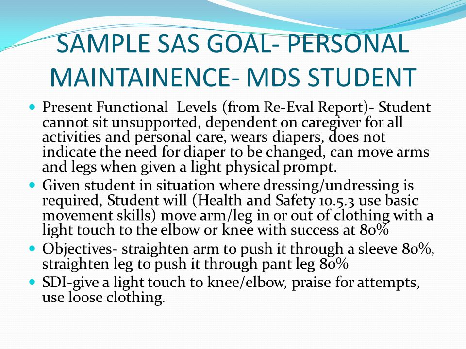 SAMPLE SAS GOAL- PERSONAL MAINTAINENCE- MDS STUDENT