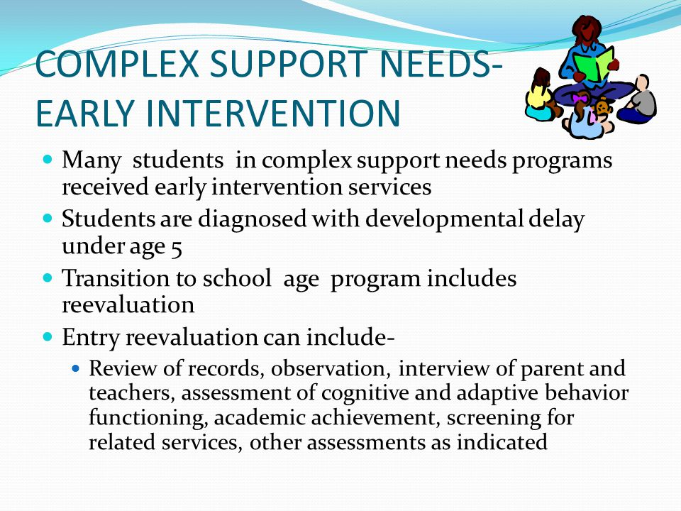 COMPLEX SUPPORT NEEDS- EARLY INTERVENTION