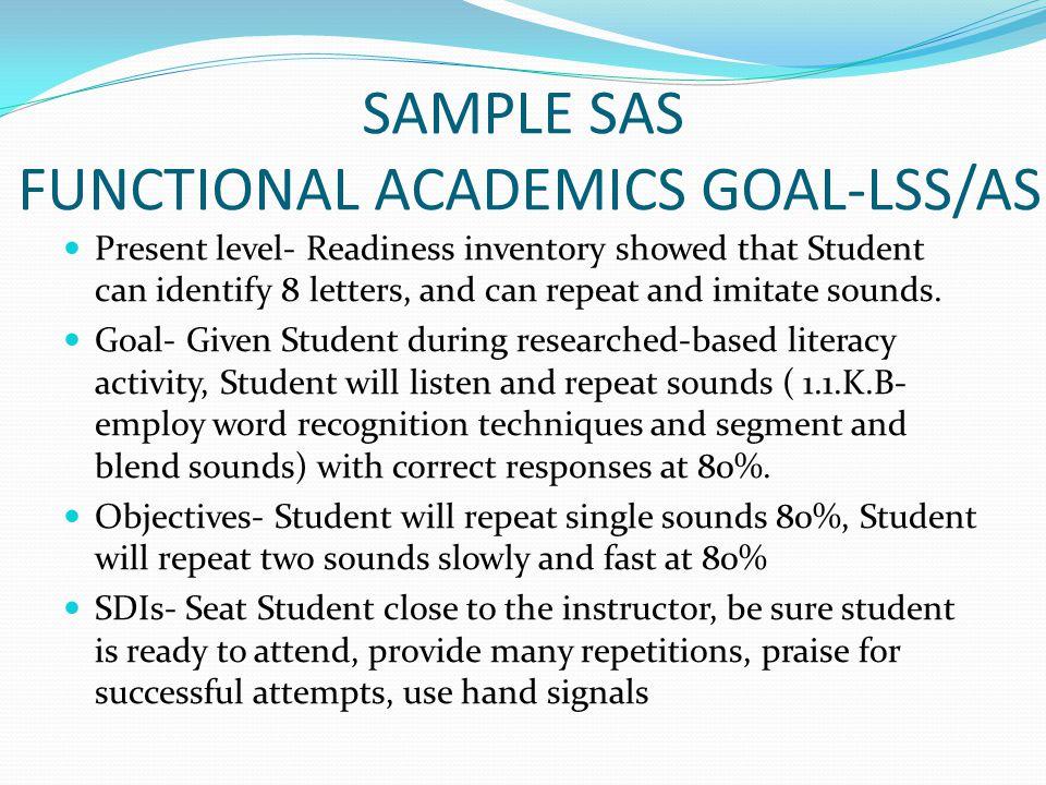 SAMPLE SAS FUNCTIONAL ACADEMICS GOAL-LSS/AS