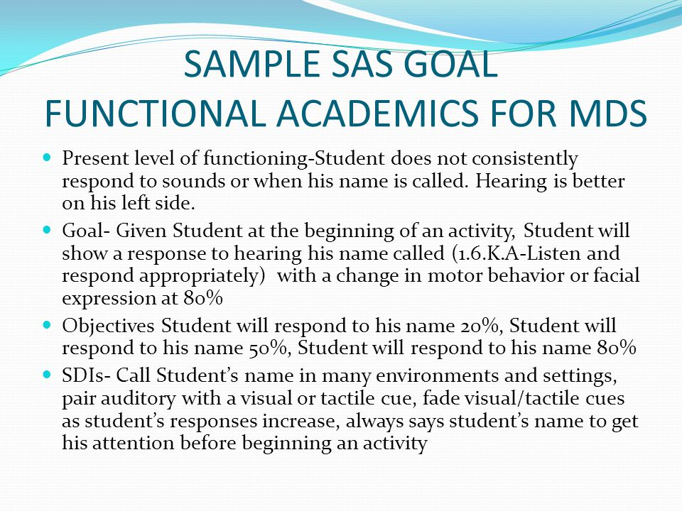SAMPLE SAS GOAL FUNCTIONAL ACADEMICS FOR MDS