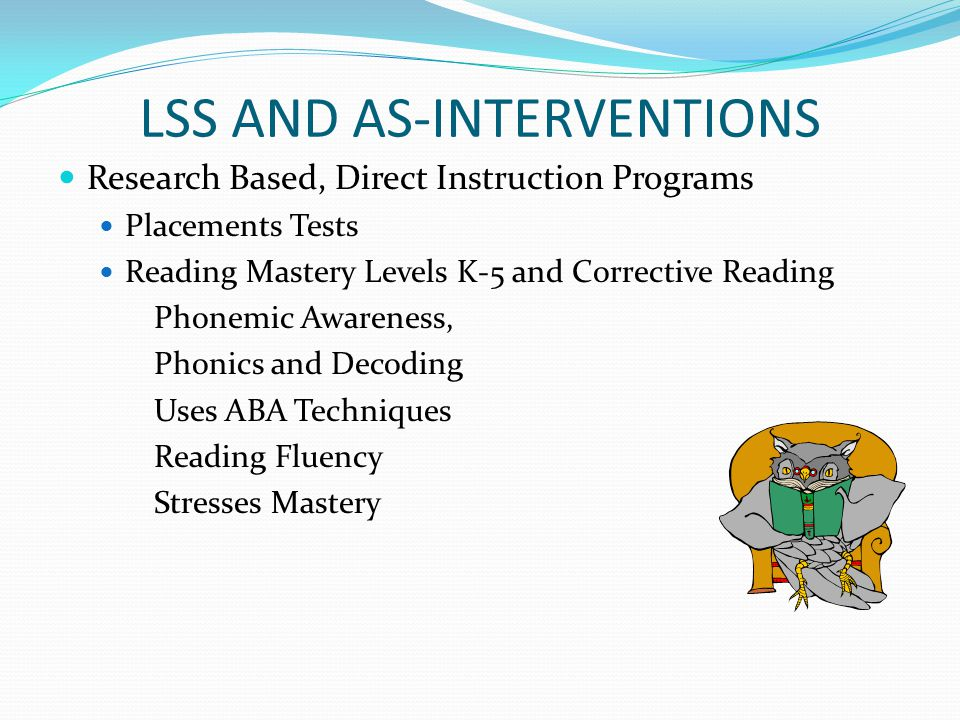 LSS AND AS-INTERVENTIONS