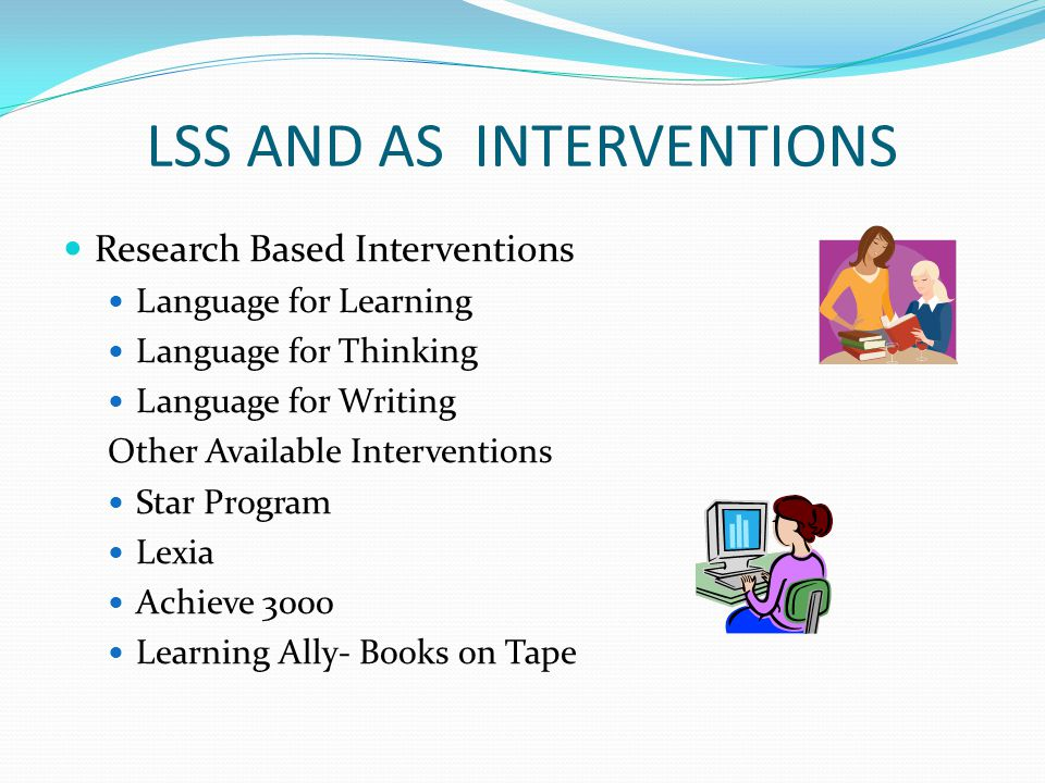 LSS AND AS INTERVENTIONS