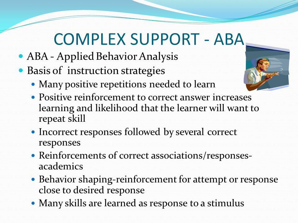 COMPLEX SUPPORT - ABA ABA - Applied Behavior Analysis