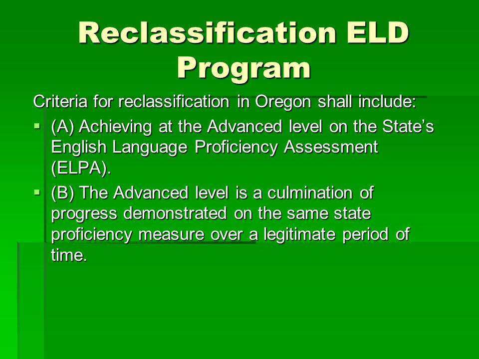 Reclassification ELD Program