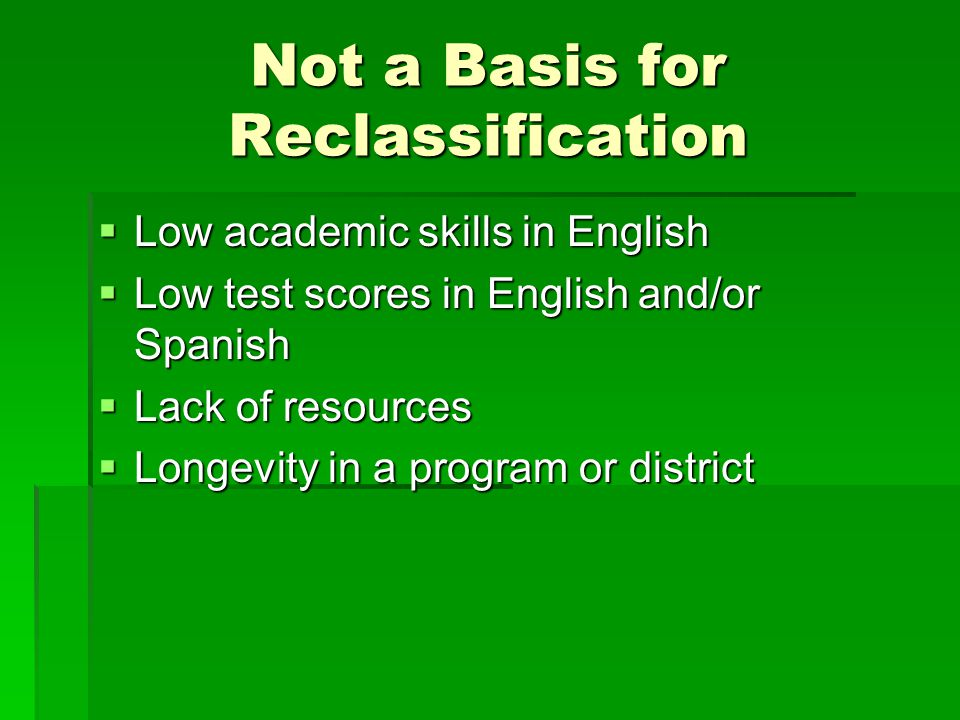 Not a Basis for Reclassification