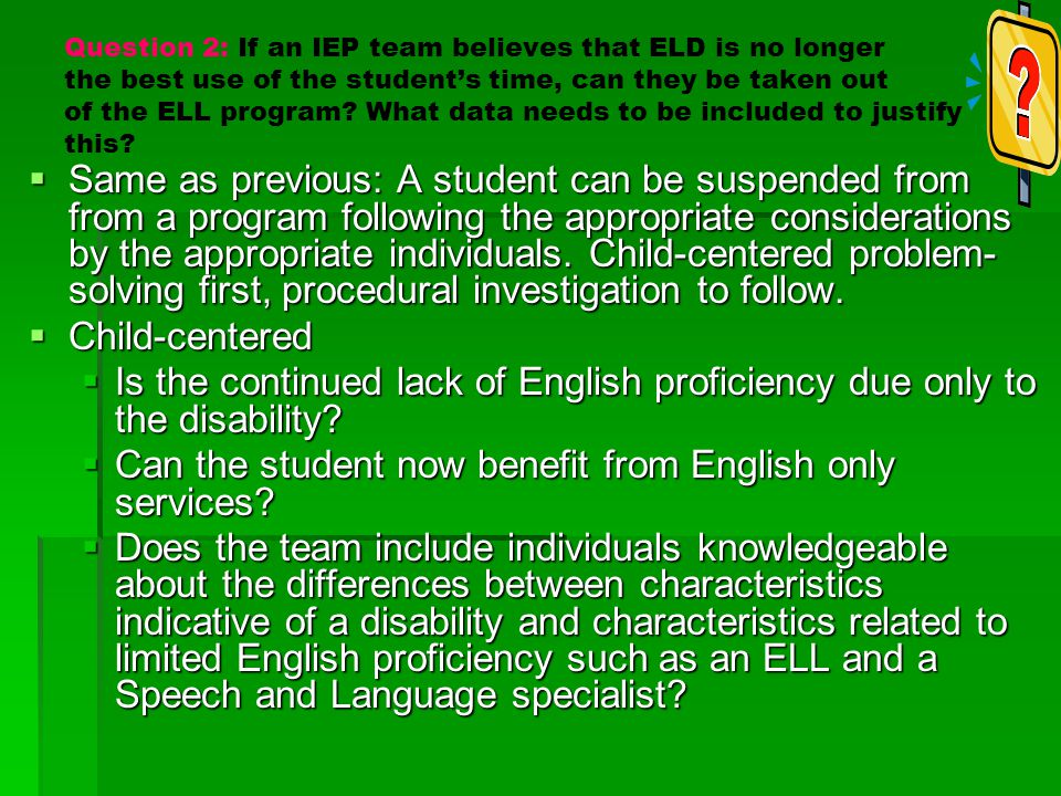Can the student now benefit from English only services