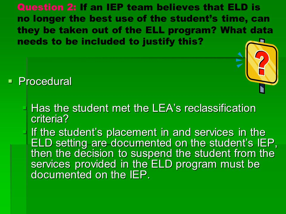 Has the student met the LEA's reclassification criteria