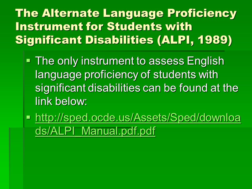 The Alternate Language Proficiency Instrument for Students with Significant Disabilities (ALPI, 1989)