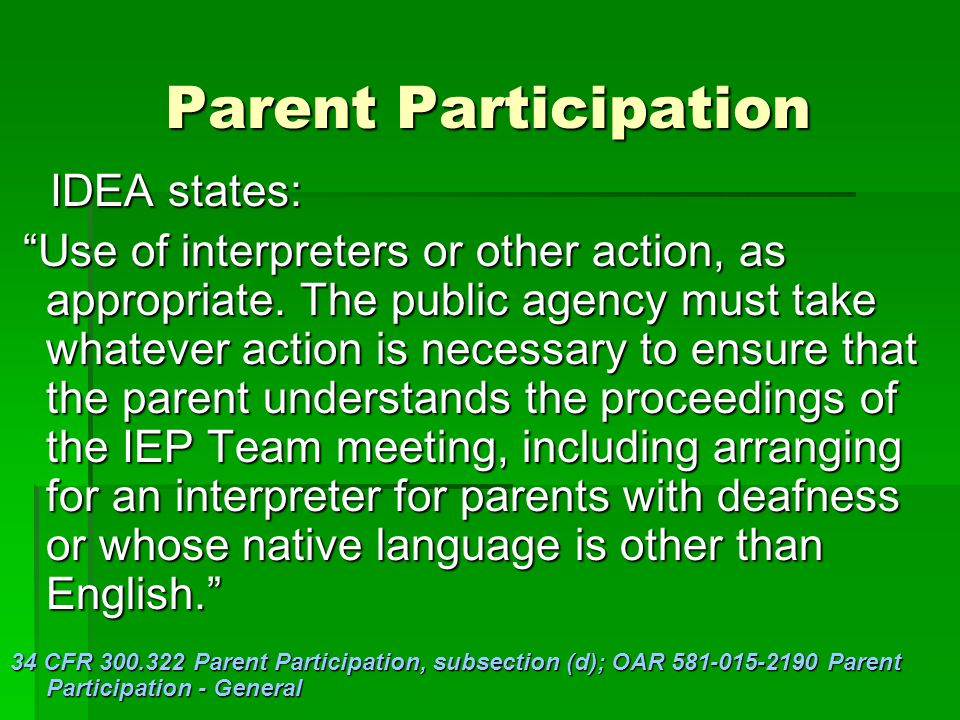 Parent Participation IDEA states: