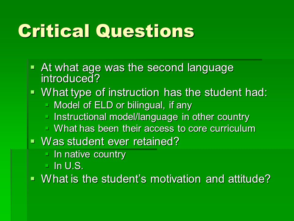 Critical Questions At what age was the second language introduced