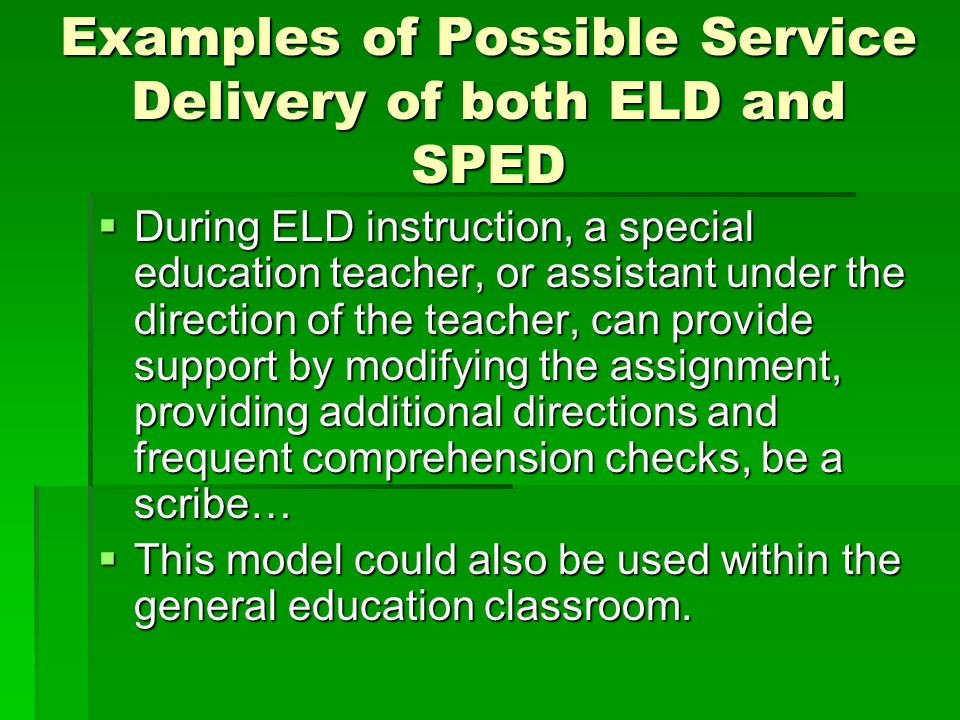 Examples of Possible Service Delivery of both ELD and SPED