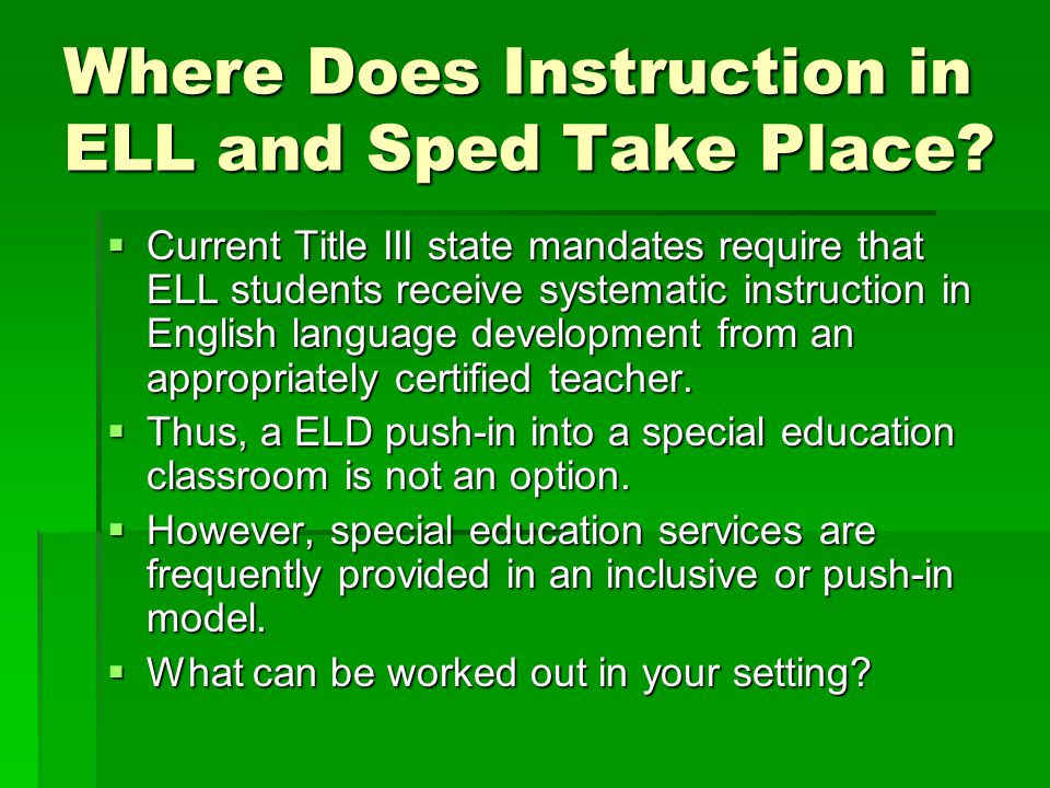 Where Does Instruction in ELL and Sped Take Place