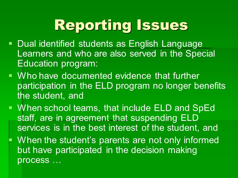 Reporting Issues Dual identified students as English Language Learners and who are also served in the Special Education program: