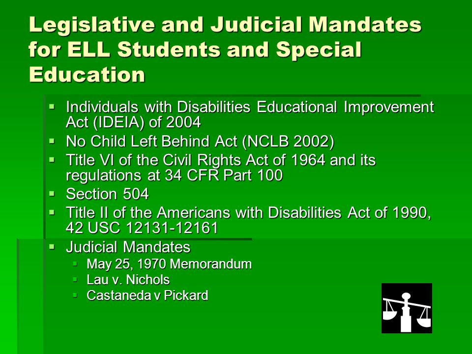 Legislative and Judicial Mandates for ELL Students and Special Education