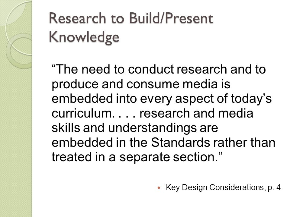 Research to Build/Present Knowledge