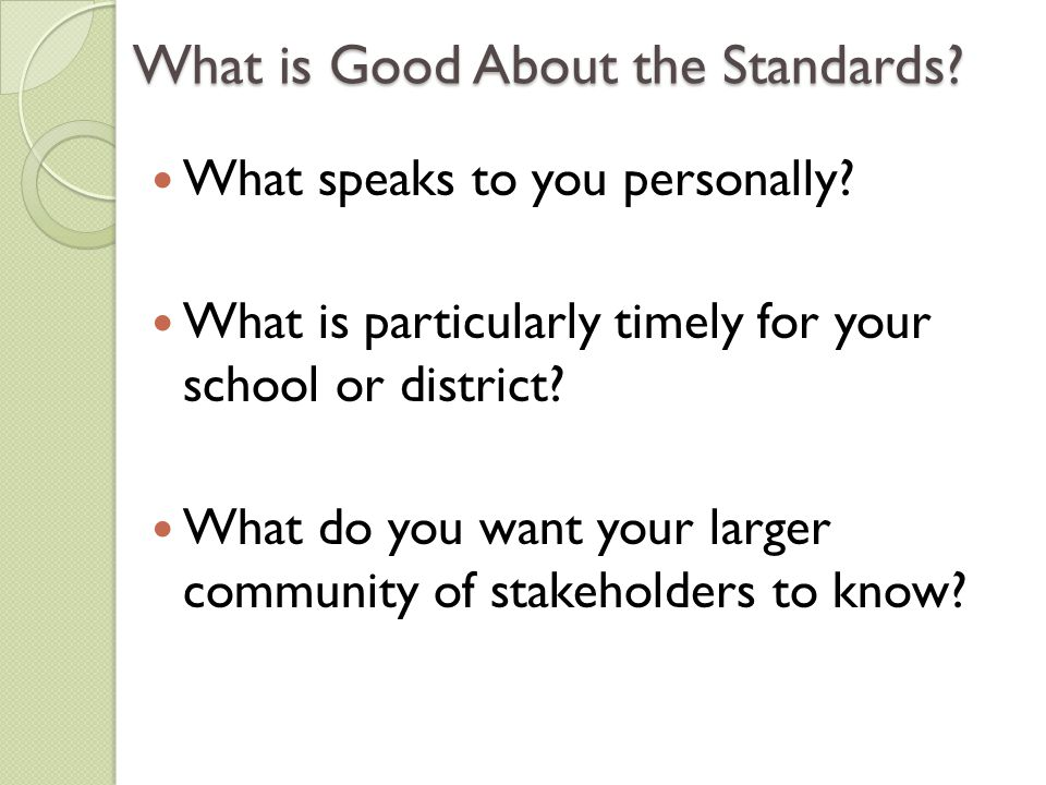 What is Good About the Standards