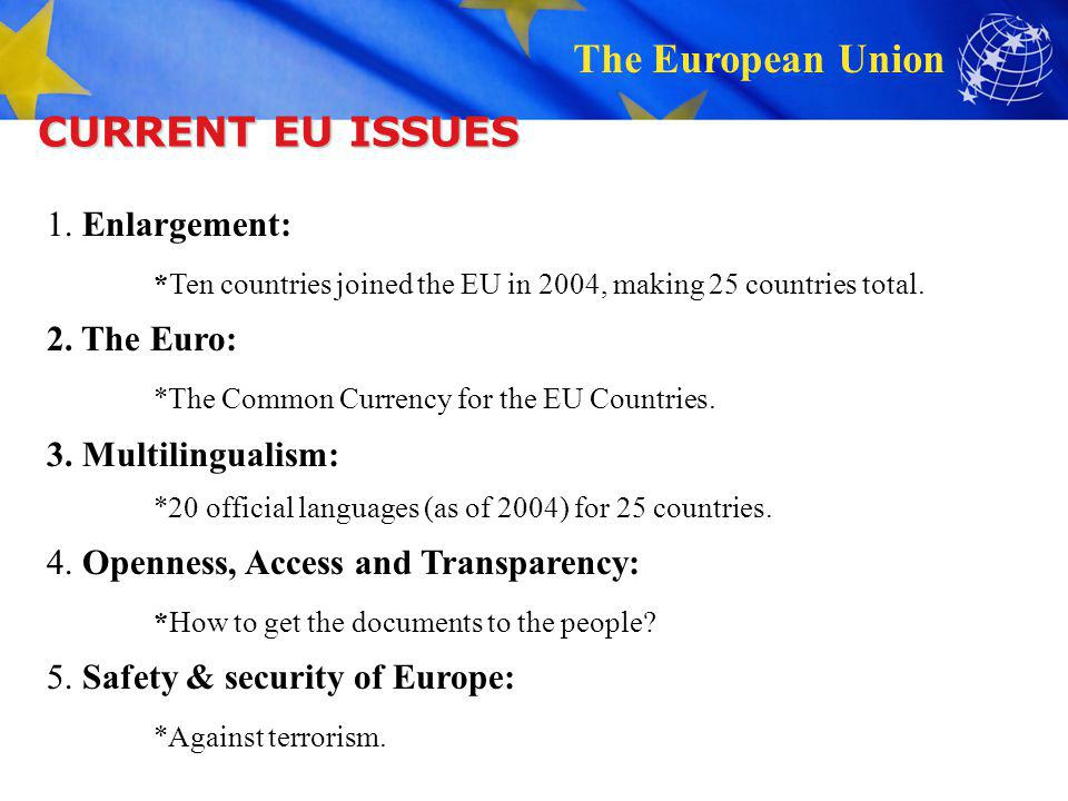 CURRENT EU ISSUES 1. Enlargement:
