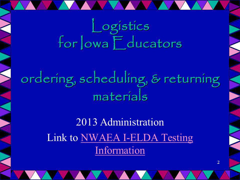 2013 Administration Link to NWAEA I-ELDA Testing Information
