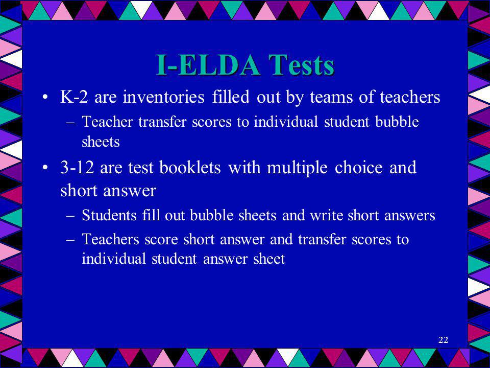 I-ELDA Tests K-2 are inventories filled out by teams of teachers