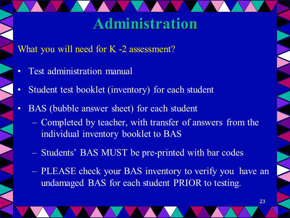 Administration What you will need for K -2 assessment