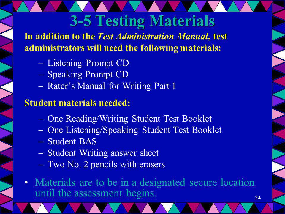 3-5 Testing Materials In addition to the Test Administration Manual, test. administrators will need the following materials: